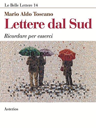 Lettere dal Sud. Ricordare per esserci por Mario A. Toscano