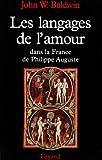 Les langages de l'amour dans la France de Philippe Auguste : La sexualité dans la France du Nord au tournant du XIIe siècle