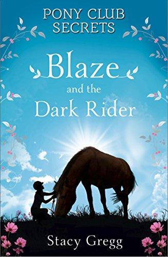 Blaze and the Dark Rider (Pony Club Secrets, Book 2)