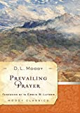 Prevailing Prayer (Moody Classics)