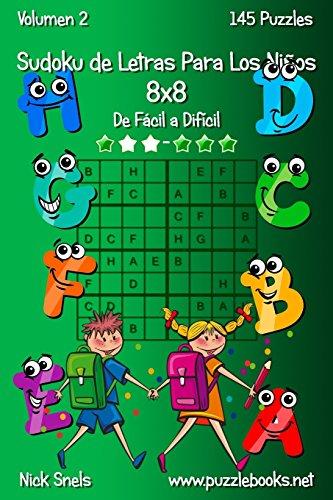 Sudoku de Letras Para Los Niños 8x8 - De Fácil a Difícil - Volumen 2 - 145 Puzzles: Volume 2 por Nick Snels