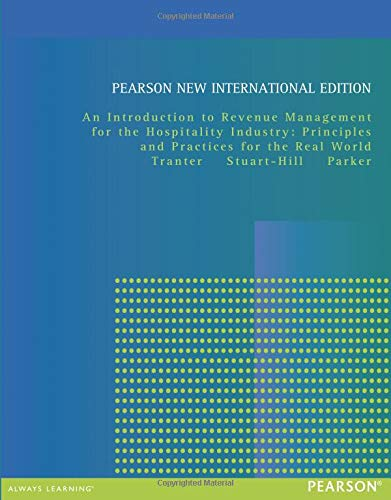 Introduction to Revenue Management for the Hospitality Industry: Principles and Practices for the Real World por Kimberly Tranter