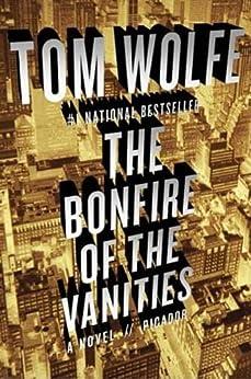 The Bonfire of the Vanities: A Novel par [Wolfe, Tom]
