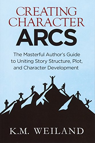 CREATING CHARACTER ARCS: Volume 7