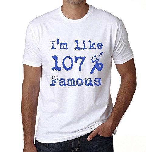 I'm Like 100% Famous, ich bin wie 100% tshirt, lustig und stilvoll tshirt herren, slogan tshirt herren, geschenk tshirt Weiß