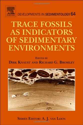 Trace Fossils as Indicators of Sedimentary Environments: Developments in Sedimentology, 64