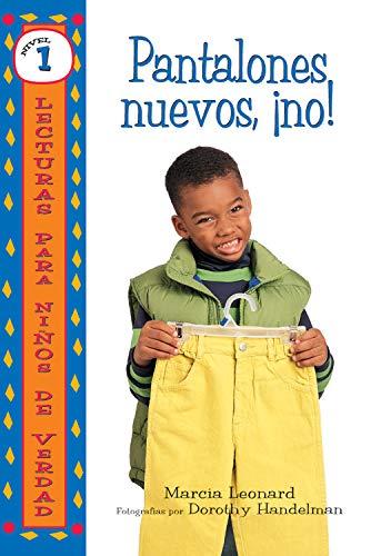 Pantalones nuevos, ¡no! (No New Pants!) (Lecturas para niños de verdad - Nivel 1 (Real Kids Readers - Level 1)) (Spanish Edition)