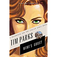 Mimi's Ghost: A Novel (Duckworth and the Italian Girls)