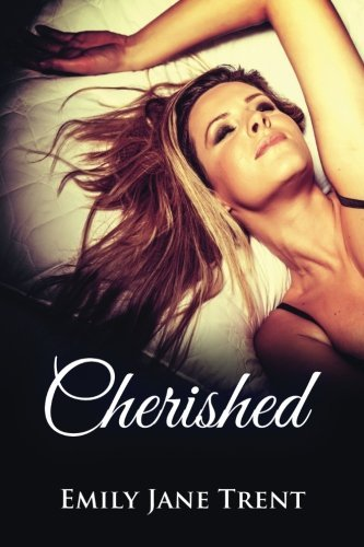 Cherished (Adam & Ella) (Volume 3) by Emily Jane Trent (2013-10-20)