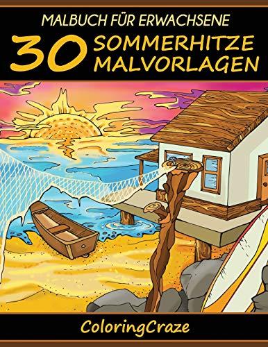 Malbuch für Erwachsene: 30 Sommerhitze Malvorlagen (Bunte Jahreszeiten, Band 2)