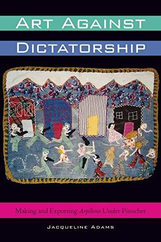 America Latin Kostüm - Art Against Dictatorship (Louann Atkins Temple Women & Culture, Band 29)