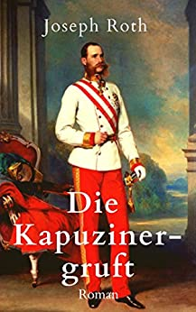 Die Kapuzinergruft: Roman