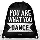 Bolsa de tela con cordones de La Faba con el mensaje «You are what you dance», de color negro, de algodón, serigrafiada, bolsa de deporte, color Negro , tamaño 46 cm lang x 36 cm tief
