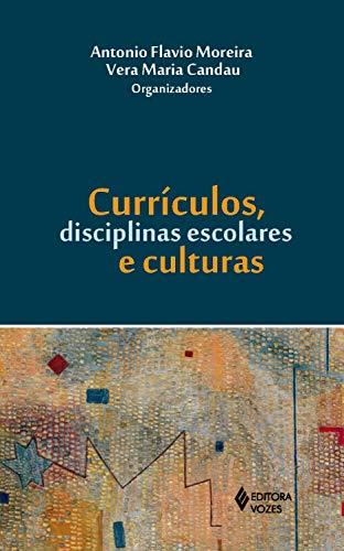 Currículos, disciplinas escolares e culturas Descargar Epub