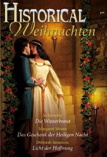 Historical Weihnachten Band 01: Das Geschenk der heiligen Nacht / Die Winterbraut / Licht der Hoffnung / -