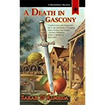 A Death in Gascony (A Musketeer's Mystery) by Sarah D'Almeida (2008-04-01)