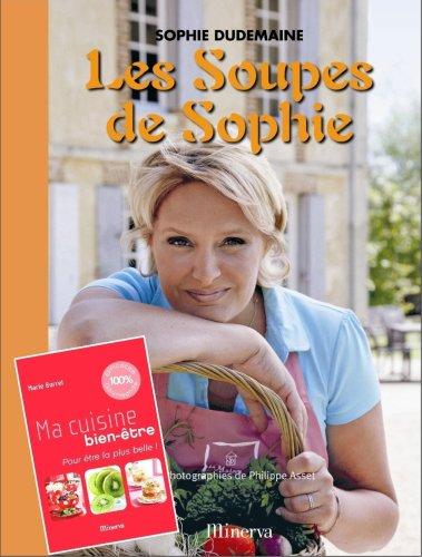 Les soupes de sophie : Ma cuisine bien etre