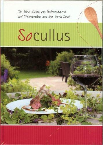 Socullus: Die feine Küche von Unternehmern und Prominenten aus dem Kreis Soest
