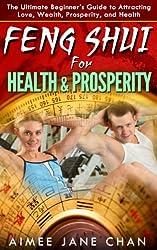 Feng Shui for Health &Prosperity (Feng Shui For Women Book 6) (English Edition)
