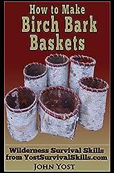 How to Make Birch Bark Baskets: Wilderness Survival Skills Series