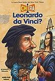 Scarica Libro Chi era Leonardo da Vinci (PDF,EPUB,MOBI) Online Italiano Gratis