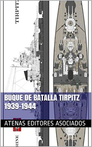 Descargar Libro Buque de Batalla Tirpitz 1939-1944 de Atenas Editores Asociados