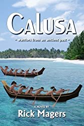 CALUSA ~warriors from a distant past~ by Rick Magers (2015-02-07)