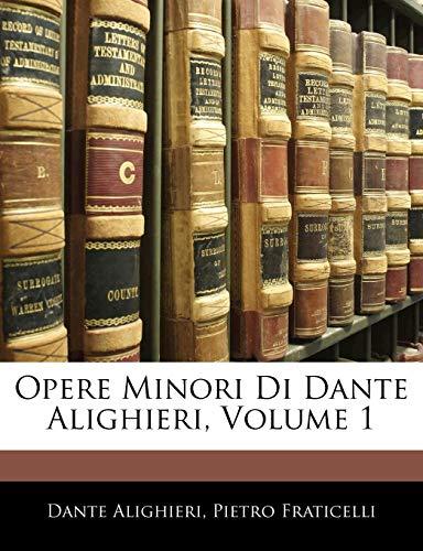 Opere Minori Di Dante Alighieri, Volume 1