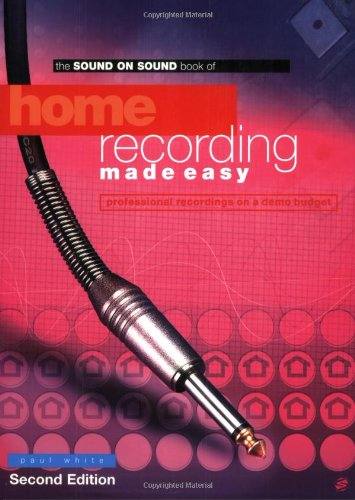 Monster Stereo Audio (Home Recording Made Easy Second Edition (Book): Buch: Professional Recordings on a Demo Budget (Sound on Sound))