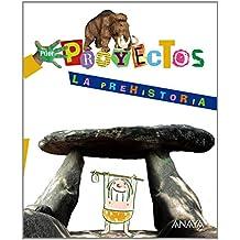 Por Proyectos, La Prehistoria, Educación Infantil, 4 años - 9788466796668