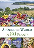 Around The World in 80 Plants: An Edible Perennial Vegetable Adventure for Temperate Climates by Stephen Barstow (2015-01-02)