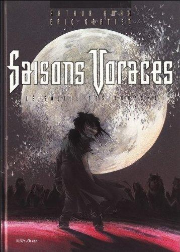 Le Soleil des loups, Tome 3 : SAISONS VORACES par Arthur Qwak, Eric Gratien