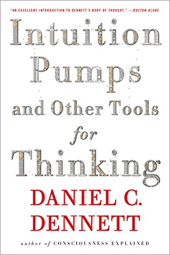 Intuition Pumps And Other Tools for Thinking (English Edition)