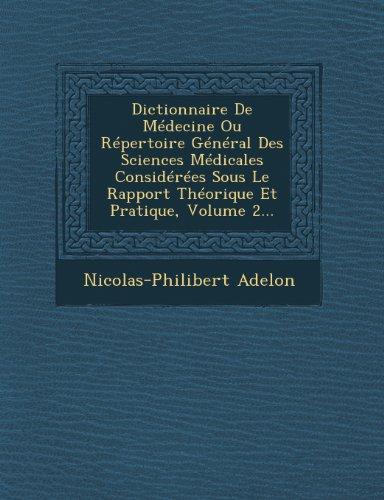 Dictionnaire de Medecine Ou Repertoire General Des Sciences Medicales Considerees Sous Le Rapport Theorique Et Pratique, Volume 2...