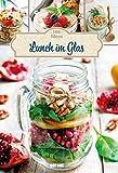 100 Rezepte Lunch im Glas