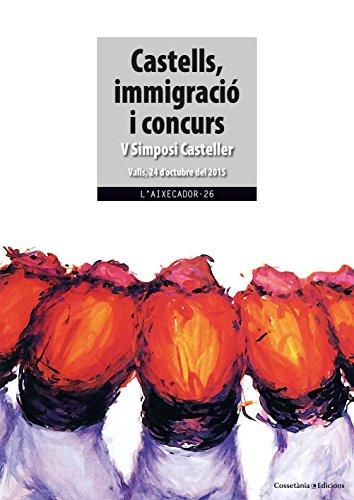 Castells, Immigració I Concurs (L'Aixecador)