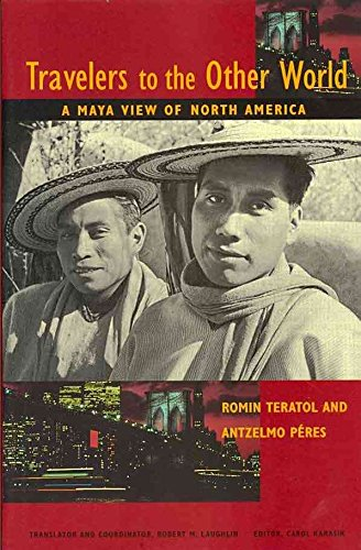 [(Travelers to the Other World : A Maya View of North America)] [By (author) Romin Teratol ] published on (September, 2010)