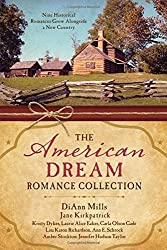 The American Dream Romance Collection: Nine Historical Romances Grow Alongside a New Country by Kristy Dykes (2015-10-01)