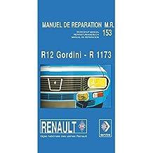 Renault 12 Gordini R 1173 - Manuel de Reparation Mr153