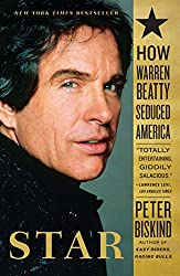 Star: The Life and Wild Times of Warren Beatty (English Edition)