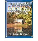 [(The Bluegrass Gospel Songbook )] [Author: Wayne Erbsen] [Mar-2007]