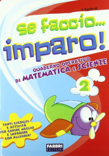 Se faccio... imparo. Matematica-Scienze. Per la 2ª classe elementare