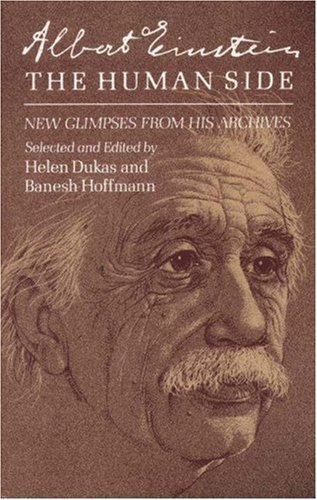 Albert Einstein, The Human Side: New Glimpses From His Archives: The Centennial Symposium in Jerusalem