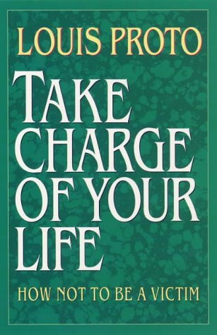 Take Charge of Your Life by Louis Proto (1993-08-16)