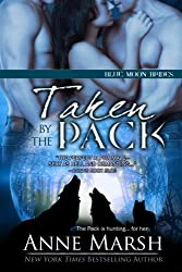 Taken by the Pack (Blue Moon Brides) (Volume 4) by Anne Marsh (2014-07-15)