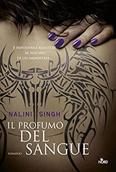Il Profumo Del Sangue: Guild Hunter [vol. 1] di [Singh, Nalini]