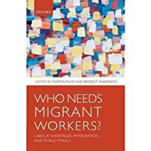 (Who Needs Migrant Workers?: Labour Shortages, Immigration, and Public Policy) By Bridget Anderson (Author) Hardcover on (11 , 2010)