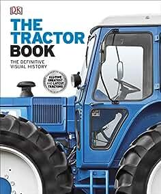7fdb67e45f The Tractor Book  The Definitive Visual History (Dk)