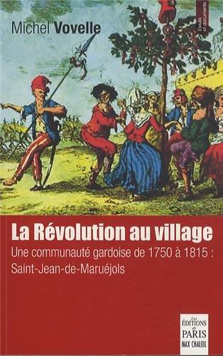 La Révolution au village : Une communauté gardoise de 1750 à 1815 : Saint-Jean-de-Maruéjols
