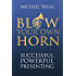 Blow Your Own Horn: Successful Powerful Presenting